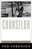 Counselor: A Life at the Edge of History, Sorensen, Ted