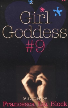Girl Goddess #9: Nine Stories, Block, Francesca Lia