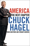 America: Our Next Chapter: Tough Questions, Straight Answers, Hagel, Chuck & Kaminsky, Peter
