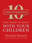 10 Conversations You Need to Have with Your Children, Boteach, Shmuley