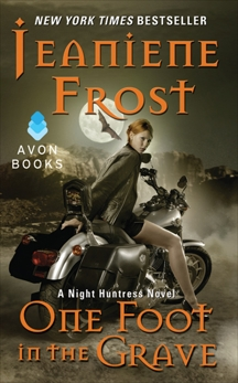 One Foot in the Grave: A Night Huntress Novel, Frost, Jeaniene