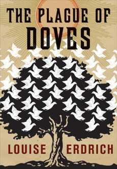 The Plague of Doves: Deluxe Modern Classic, Erdrich, Louise