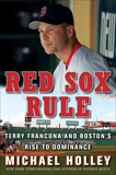Red Sox Rule: Terry Francona and Boston's Rise to Dominance, Holley, Michael