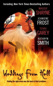 Weddings From Hell, Garey, Terri & Smith, Kathryn & Frost, Jeaniene & Shayne, Maggie