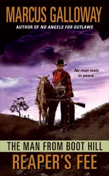 The Man From Boot Hill: Reaper's Fee, Galloway, Marcus