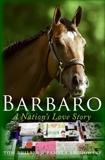 Barbaro: A Nation's Love Story, Brodowsky, Pamela K. & Philbin, Tom