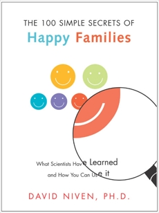 100 Simple Secrets of Happy Families: What Scientists Have Learned and How You Can Use It, Niven, David