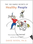 100 Simple Secrets of Healthy People: What Scientists Have Learned and How You Can Use it, Niven, David