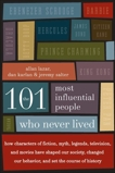 The 101 Most Influential People Who Never Lived: How Characters of Fiction, Myth, Legends, Television, and Movies Have Shaped Our Society, Changed Our Behavior, and Set the Course of History, Lazar, Allan & Karlan, Dan & Salter, Jeremy