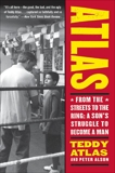 Atlas: From the Streets to the Ring: A Son's Struggle to Become a Man, Atlas, Teddy