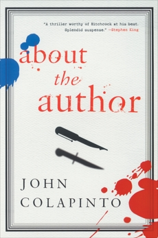 About the Author: A Novel, Colapinto, John