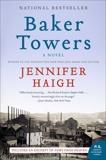 Baker Towers: A Novel, Haigh, Jennifer