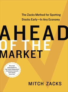 Ahead of the Market: The Zacks Method for Spotting Stocks Early -- In Any Economy, Zacks, Mitch