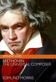 Beethoven: The Universal Composer, Morris, Edmund