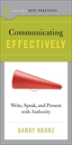 Best Practices: Communicating Effectively: Write, Speak, and Present with Authority, Kranz, Garry
