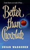Better Than Chocolate, Waggoner, Susan