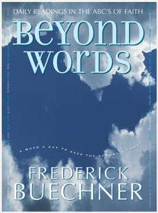 Beyond Words: Daily Readings in the ABC's of Faith, Buechner, Frederick