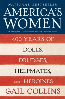 America's Women: 400 Years of Dolls, Drudges, Helpmates, and Heroines, Collins, Gail