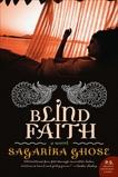 Blind Faith: A Novel, Ghose, Sagarika