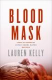 Blood Mask: A Novel of Suspense, Kelly, Lauren