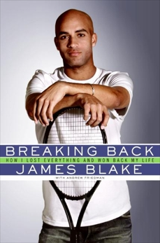Breaking Back: How I Lost Everything and Won Back My Life, Blake, James
