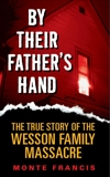 By Their Father's Hand: The Wesson Clan, Francis, Monte