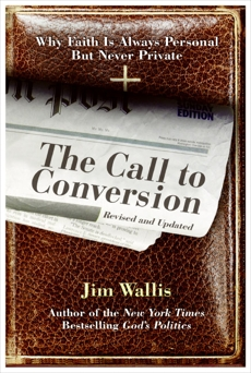 The Call to Conversion: Why Faith Is Always Personal but Never Private, Wallis, Jim