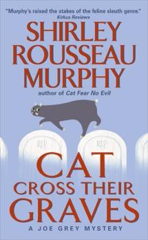 Cat Cross Their Graves: A Joe Grey Mystery, Murphy, Shirley Rousseau