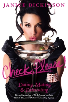 Check, Please!: Dating, Mating, and Extricating, Dickinson, Janice