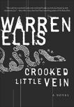Crooked Little Vein: A Novel, Ellis, Warren