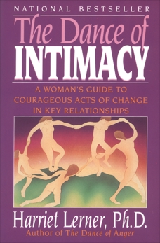The Dance of Intimacy: A Woman's Guide to Courageous Acts of Change in Key Relationships, Lerner, Harriet