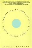 The Circle of Simplicity: Return to the Good Life, Andrews, Cecile