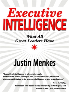 Executive Intelligence: What All Great Leaders Have, Menkes, Justin