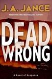 Dead Wrong, Jance, J. A.