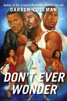 Don't Ever Wonder: A Novel, Coleman, Darren