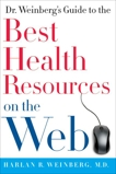 Dr. Weinberg's Guide to the Best Health Resources on the Web, Weinberg, Harlan R.