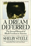 A Dream Deferred: The Second Betrayal of Black Freedom in America, Steele, Shelby