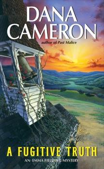 A Fugitive Truth: An Emma Fielding Mystery, Cameron, Dana
