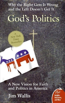 God's Politics: Why the Right Gets It Wrong and the Left Doesn't Get It, Wallis, Jim