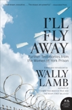I'll Fly Away: Further Testimonies from the Women of York Prison, Lamb, Wally & I'll Fly Away contributors