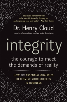 Integrity: The Courage to Meet the Demands of Reality, Cloud, Henry