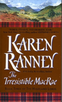 The Irresistible MacRae: Book Three of The Highland Lords, Ranney, Karen