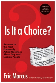 Is It a Choice? 3rd ed.: Answers to Three Hundred of the Most Fre, Marcus, Eric