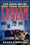 I Dream in Blue: Life, Death, and the New York Giants, Director, Roger