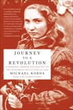 Journey to a Revolution: A Personal Memoir and History of the Hungarian Revolution of 1956, Korda, Michael