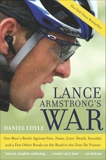 Lance Armstrong's War: One Man's Battle Against Fate, Fame, Love, Death, Scandal, and a Few Other Rivals on the Road to the Tour de France, Coyle, Daniel