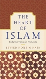 The Heart of Islam: Enduring Values for Humanity, Nasr, Seyyed Hossein