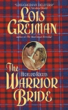 The Highland Rogues: Warrior Bride, Greiman, Lois