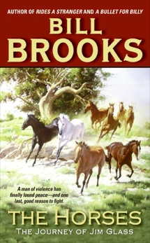 The Horses: The Journey of Jim Glass, Brooks, Bill