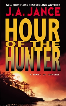 Hour of the Hunter, Jance, J. A.